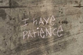 I have Patience