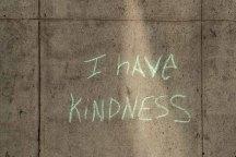 I have Kindness